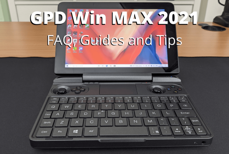 GPD Win MAX 2021 FAQ Guides and Tips