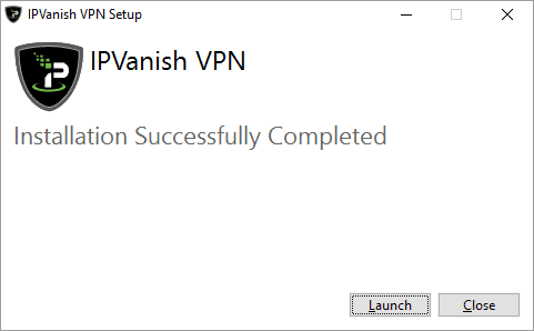 Installation Complete of the IPVanish application on your Windows device