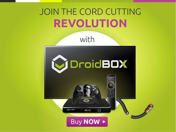 Join The Cord Cutting Revolution With DroidBOX®